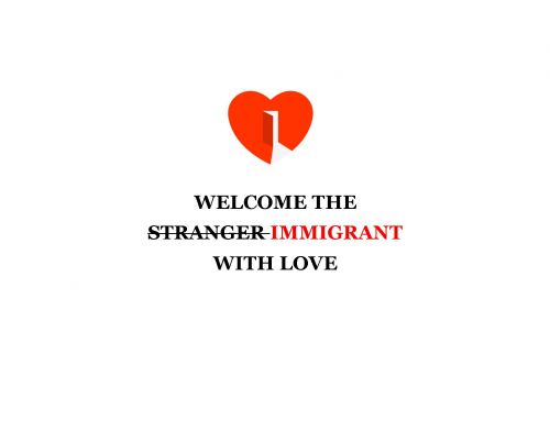 Welcoming the Immigrant with Love