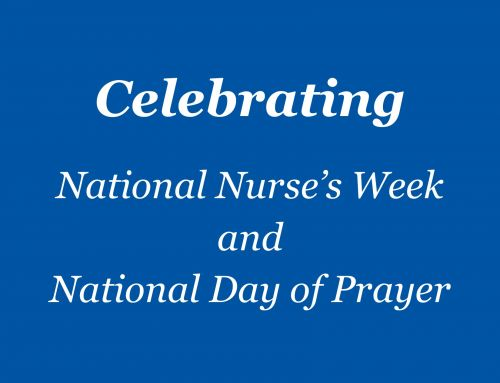 Celebrating National Nurses Week and National Day of Prayer